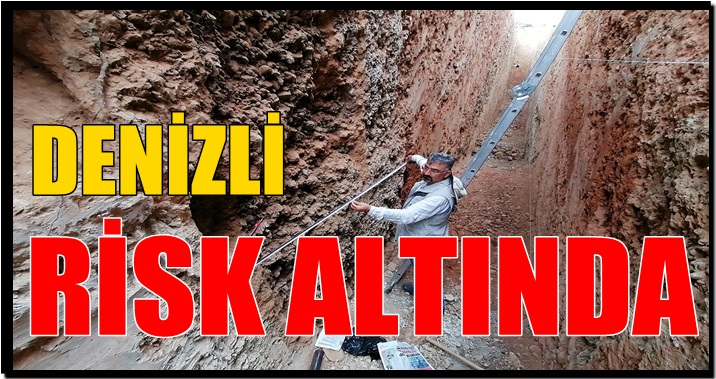 DENİZLİ RİSK ALTINDA